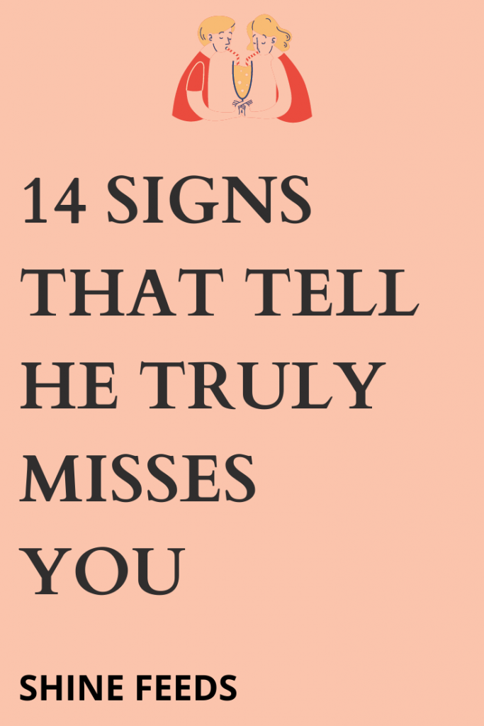 14 Signs That Tell He Truly Misses You   ShineFeeds